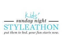 Kids' Sunday Night Styleathon