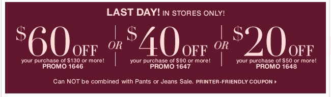 Last day to complete your look with this  in-store coupon.  Shop Now