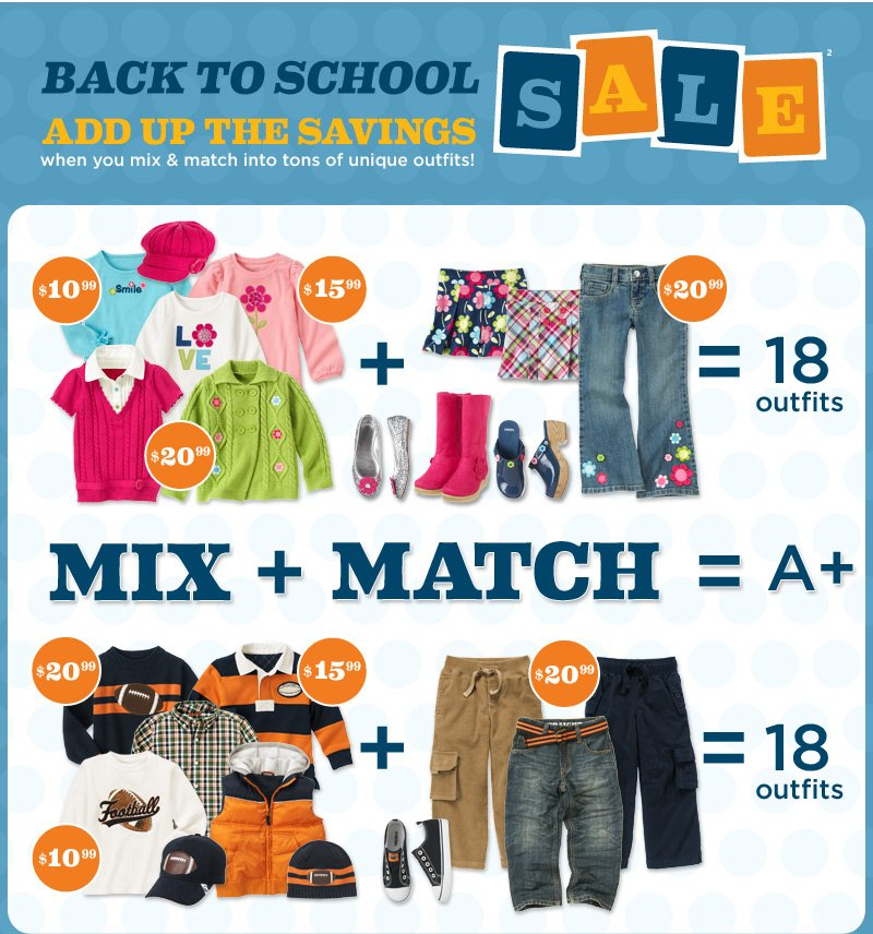 Back to School Sale(2). Add up the savings when you mix & match into tons of unique outfits! Mix + Match=A+