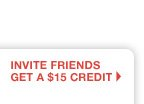 Invite Friends & Get a $15 Credit