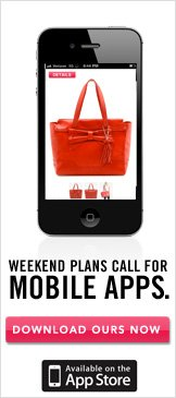 Weekend Plans Call For Mobile Apps. Download Ours Now.