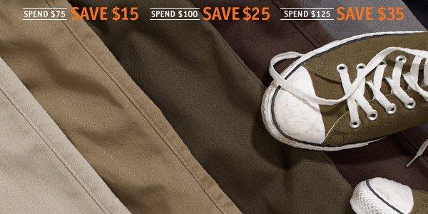 Spend $75 SAVE $15, Spend $100 SAVE $25, Spend $125 SAVE $35