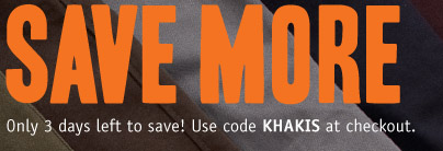 Only 3 days left to save! Use code KHAKIS at checkout.