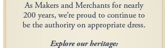 As Makers and Merchants for nearly 200 years, we're proud to continue...