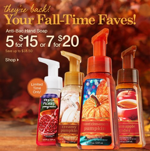 Your Fall-Time Faves! Anti–Bac Hand Soap – 5 for $15 or 7 for $20