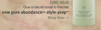 FINE HAIR Give a natural boost 