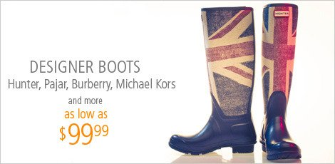 Designer Boots: Hunter, Pajar, Burberry and More!