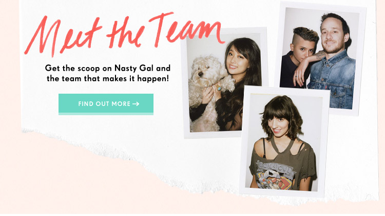 Get the scoop on  Nastygal Gal and the team that makes it happen