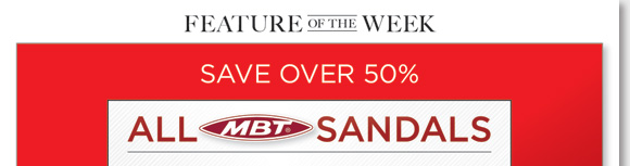New Feature of the Week: Save over 50% on MBT, all sandals now just $89! MBT offers active, stylish footwear inspired by nature, and is created using superior materials and craftsmanship. Enjoy FREE Shipping* when your order online! Shop now for the best selection online and in-stores at The Walking Company.