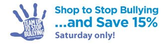 Shop to Stop Bullying  ... and Save 15%  |  Saturday only!