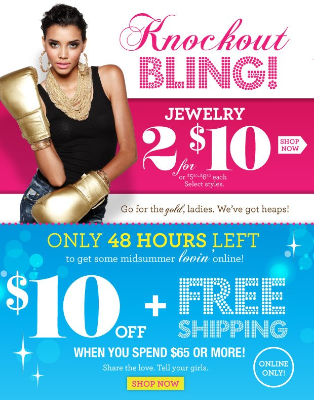 Only 48 Hours Left. $10 off + Free Shipping When You Spend $65 or More! Online Only! SHOP NOW