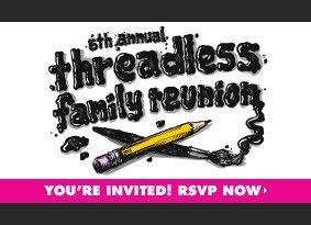6th Annual Threadless Family Reunion