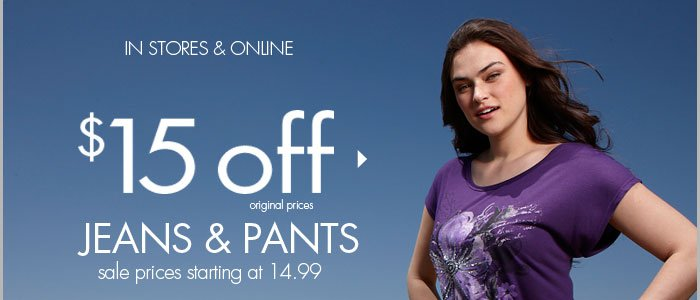 $15 off Jeans & Pants! In Stores and Online
