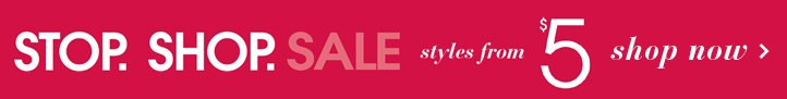Stop Shop Sale - Styles From $5