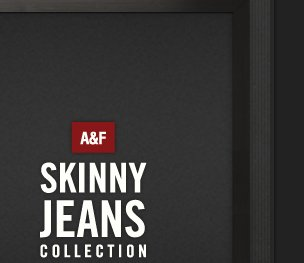 A&F SKINNY JEANS COLLECTION