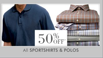 50% OFF* ALL Sportshirts & Polos