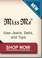 New Miss Me Jeans, Belts, and Tops