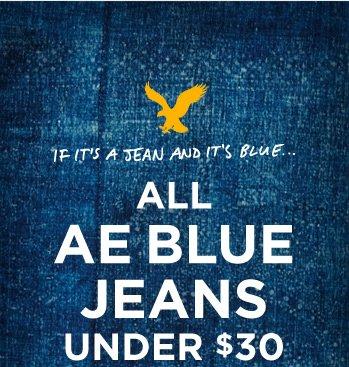 If It's A Jean And It's Blue... | All AE Blue Jeans Under $30