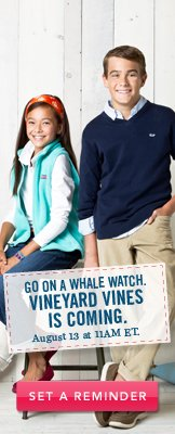 Vineyard Vines is coming. Set a Reminder.