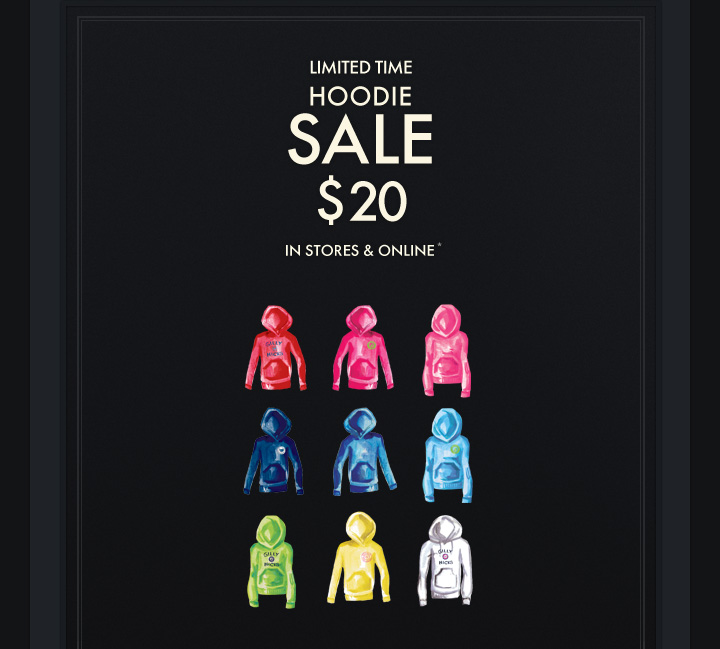 LIMITED TIME HOODIE SALE $20 IN STORES & ONLINE*