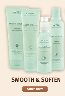 SMOOTH & SOFTEN. shop now