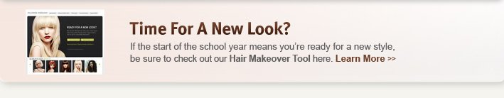 Time For A New Look? LEARN MORE