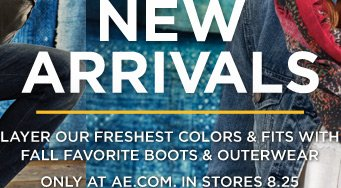 New Arrivals | Layer Our Freshest Colors & Fits With Fall Favorite Boots & Outerwear | Only at AE.com. In stores 8.25