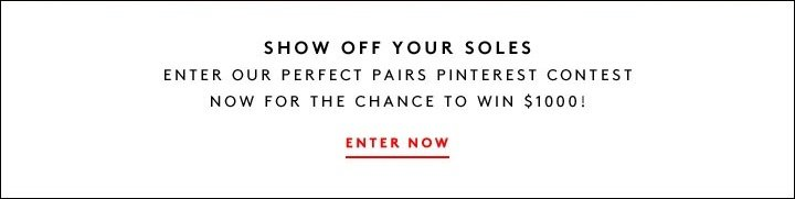 SHOW OFF YOUR SOLES! ENTER OUR 