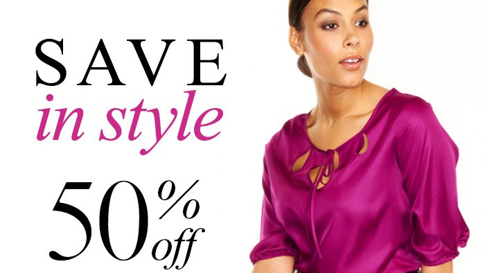 SAVE in style 50% off