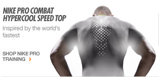 NIKE PRO COMBAT HYPERCOOL SPEED TOP | Inspired by the world's fastest | SHOP NIKE PRO TRAINING >