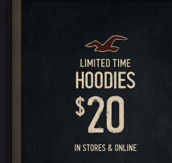 LIMITED TIME HOODIES $20 IN STORES & ONLINE*