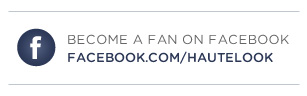 Like HauteLook on Facebook