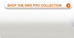 SHOP THE NIKE PRO COLLECTION >
