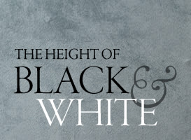 The Height of Black & White