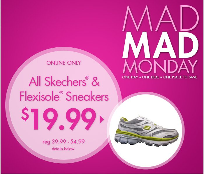 Today Only - $19.99 Flexisole® and Skechers® sneakers!