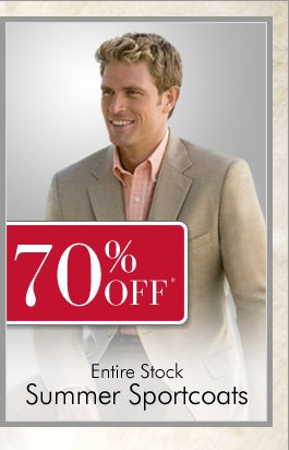 70% OFF* Entire Stock Summer Sportcoats