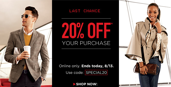 20% OFF* | Online only. Ends 8/13. Use code: SPECIAL20 | SHOP NOW