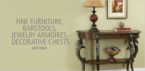 Fine Furniture, Barstiiks, Jewelry armoires, Decorative chests and more