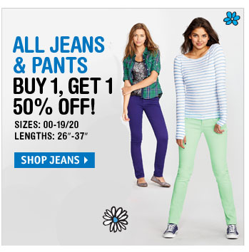 JEANS & PANTS BUY 1, GET 1  50% OFF!