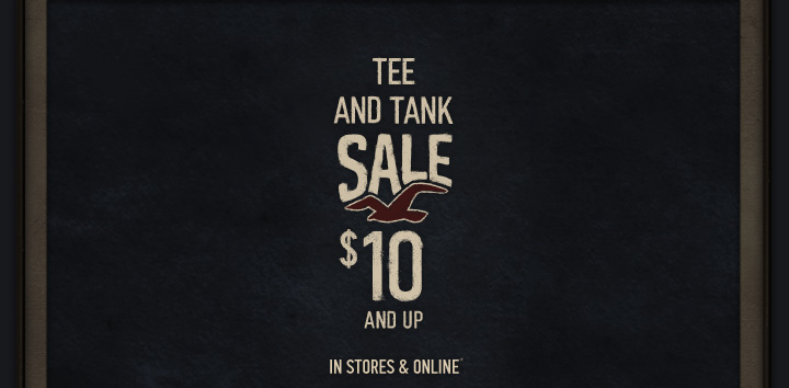 TEE AND TANK SALE $10 AND UP IN 
