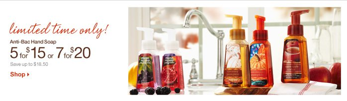 LIMITED TIME ONLY! Anti–Bac Hand Soap – 5 for $15 or 7 for $20