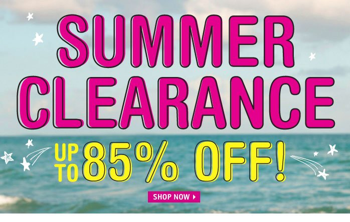SUMMER CLEARANCE UP TO 85% 