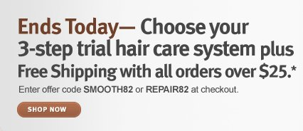 Three Days Only— Choose your 3-step trial hair care system 