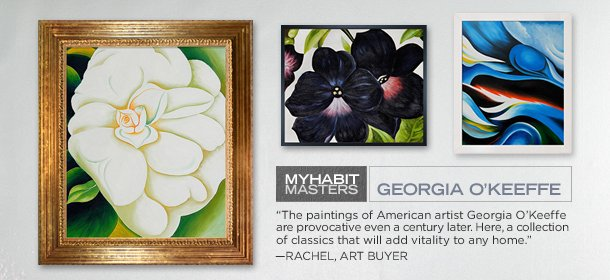 MYHABIT MASTERS: GEORGIA O'KEEFFE, Event Ends August 17, 9:00 AM PT >