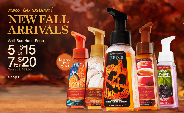 New fall arrivals! Anti–Bac Hand Soap – 5 for $15 or 7 for $20