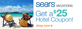 sears vacations | Get a $25 Hotel Coupon! | shop now >
