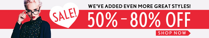 Sale! 50% - 80% Off - We've Added Even More Great Styles! - Shop Now
