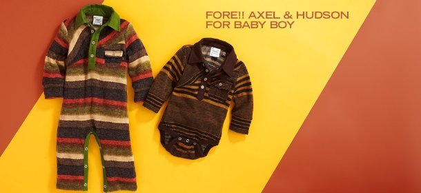 FORE!! AXEL & HUDSON FOR BABY BOY, Event Ends August 15, 9:00 AM PT >