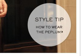 STYLE TIP HOW TO WEAR THE PEPLUM