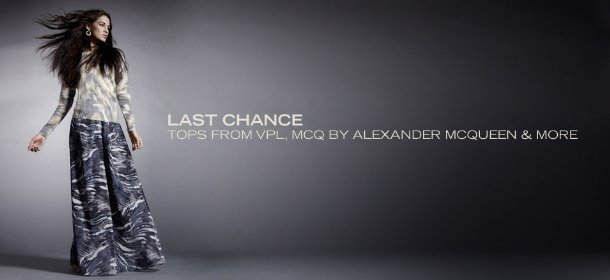 LAST CHANCE: TOPS FROM VPL, MCQ BY ALEXANDER MCQUEEN & MORE
